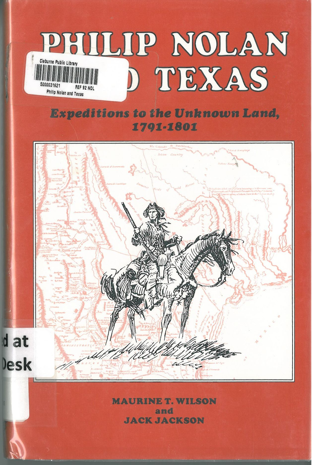 Philip Nolan And Texas Expeditions To The Unknown Land 1791 1801
