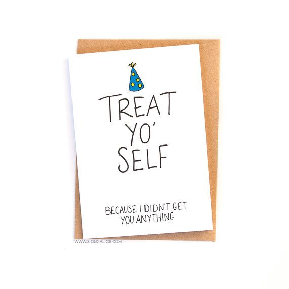 Funny Birthday Card No Gift Greetings Friend Brother Sister Mum Mother Dad Happy Celebration Treat Yo Self