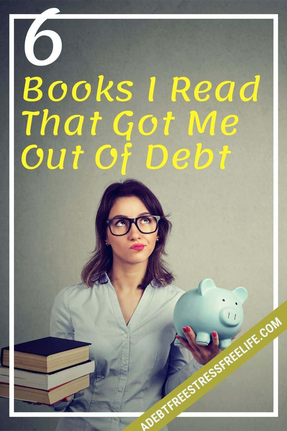 The Six Books I Read That Got Me Out Of Debt A Mess Free