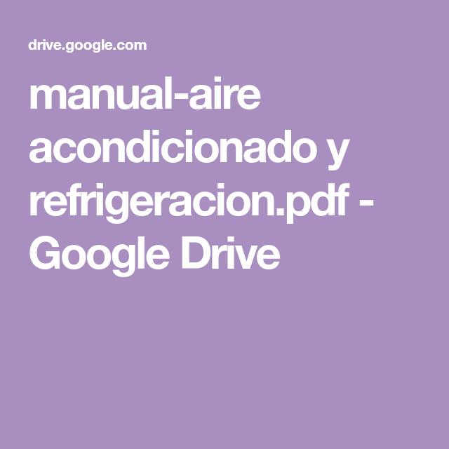 Manual Aire Acondicionado Y Refrigeracion Pdf Google Drive Acondicionado Aire Acondicionado Aire Acondicionado Auto