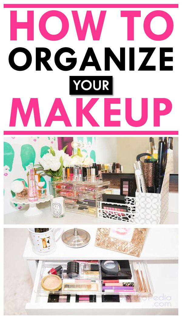 How To Organize Your Makeup - Getinfopedia.com