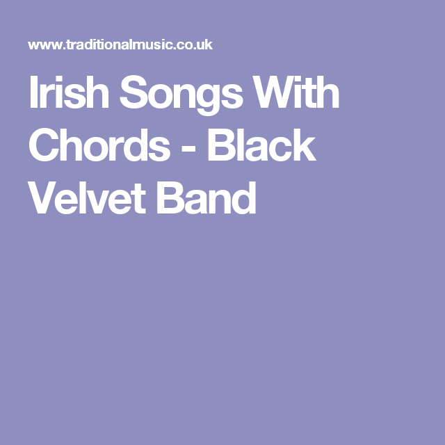 Irish Songs With Chords Black Velvet Band Guitar Songs