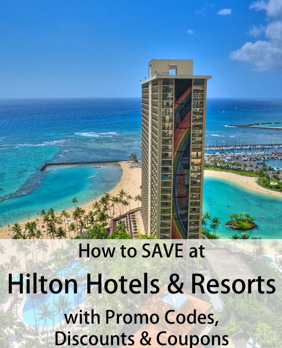 Deals And Promo Codes For Hilton Hotels Resorts