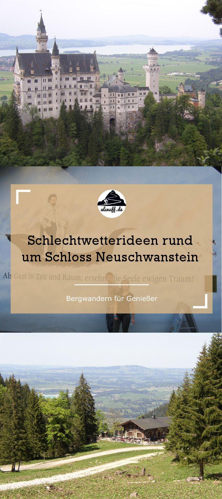 Ideen Fur Regentage In Fussen Schwangau Und Umgebung Alpen Forggensee Neuschwanstein Hohenschwangau Wandern Allgau Regen Ausflug Allgau Urlaub Reisen
