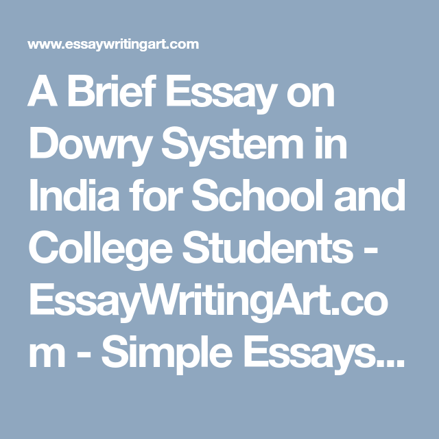 A Brief Essay On Dowry System In India For School And College  A Brief Essay On Dowry System In India For School And College Students   Essaywritingart Genetically Modified Food Essay Thesis also Proposal Essay Topic Ideas Custom Essay Paper