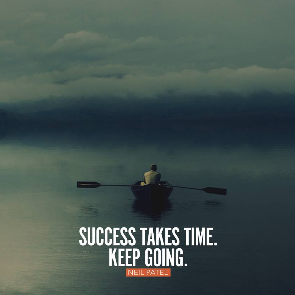 Success Takes Time Keep Going Success Success Mantra Sales Quotes