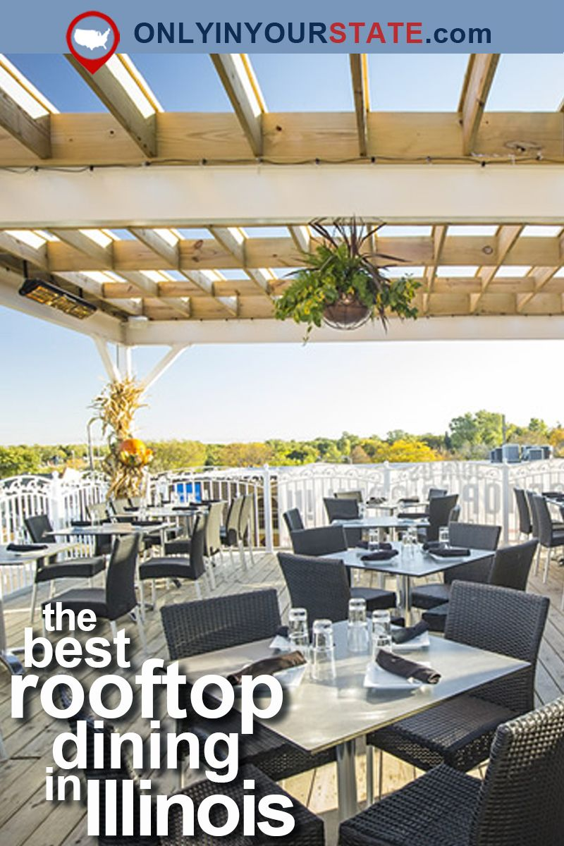 Travel Illinois Rooftop Dining Amazing Views Restaurants With A View Places To Eat