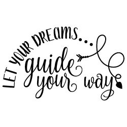 Download Let your Dreams Guide Your Way 575 | Svg quotes, Svg files ...