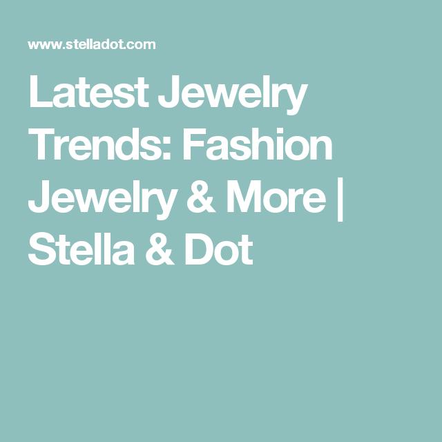 Latest Jewelry Trends: Fashion Jewelry & More | Stella & Dot