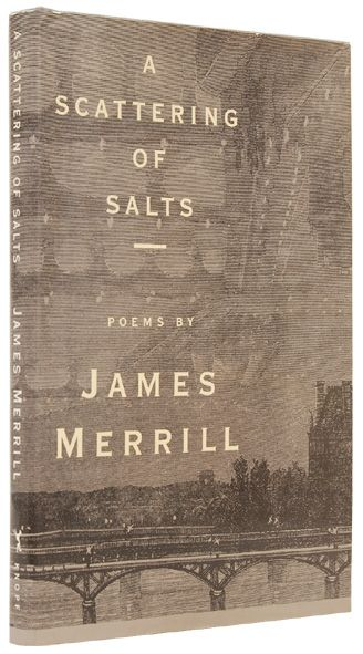 A Scattering of Salts | James Merrill.