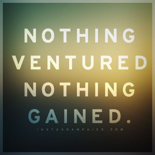Nothing Ventured Nothing Gained Quote Graphic