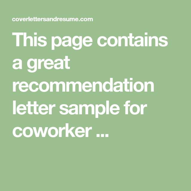 this page contains a great recommendation letter sample for coworker