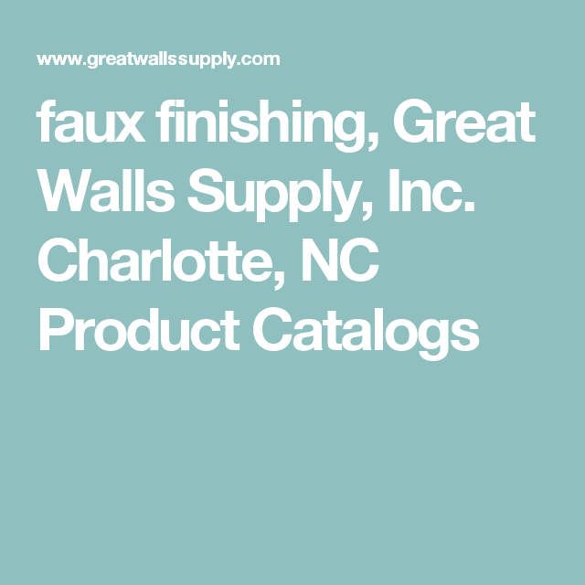 faux finishing, Great Walls Supply, Inc. Charlotte, NC Product Catalogs