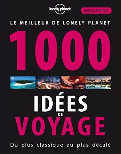 Amazon.fr - 1000 idées de voyages - 4 ed - Collectif - Livres
