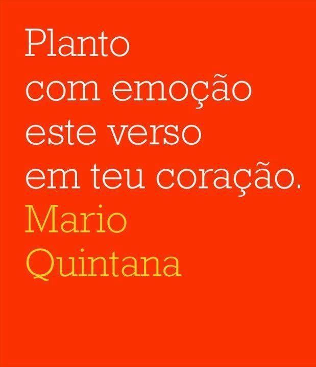 Mais Mario Quintana. Nunca é demais.