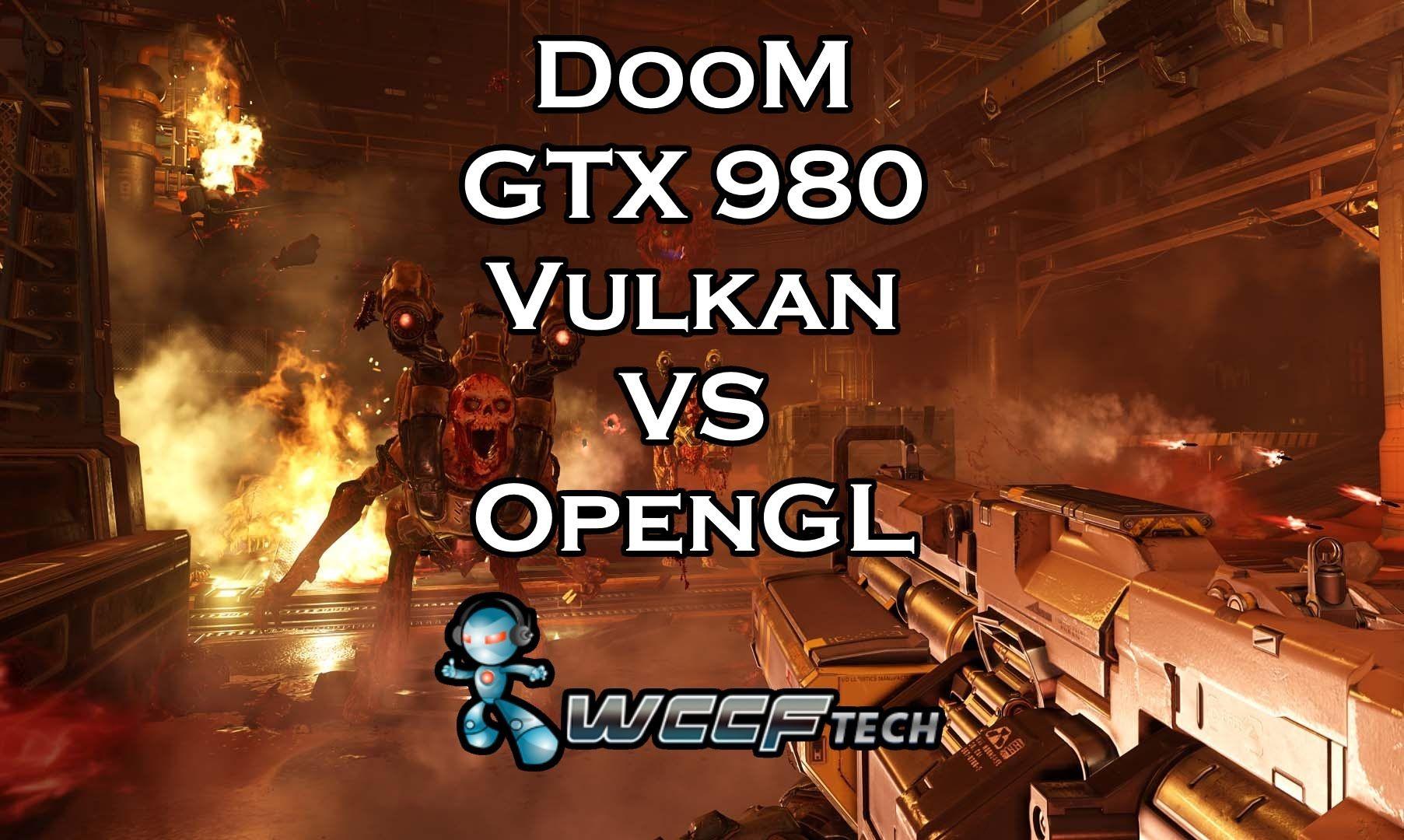 GTX 980 DOOM Vulkan vs OpenGL (With images) Doom