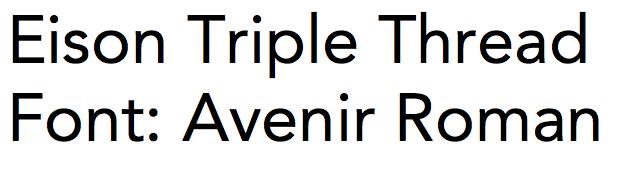Font Option: Avenir Roman Sans-serif font with a modern look