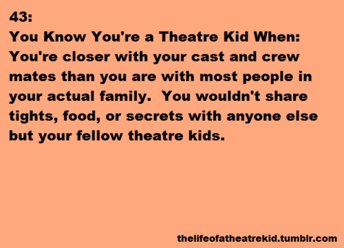 life of a theatre kid. @Courtney Baker Dickson