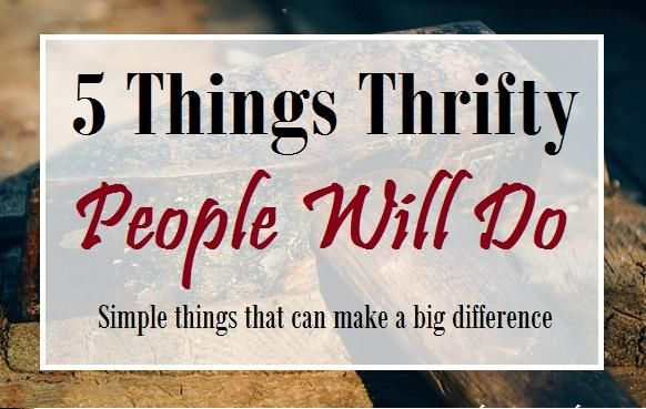 """This """" 5 Things Thrifty People Will Do """" post describes actions that thrifty people are known for. We can all learn something from these people."""