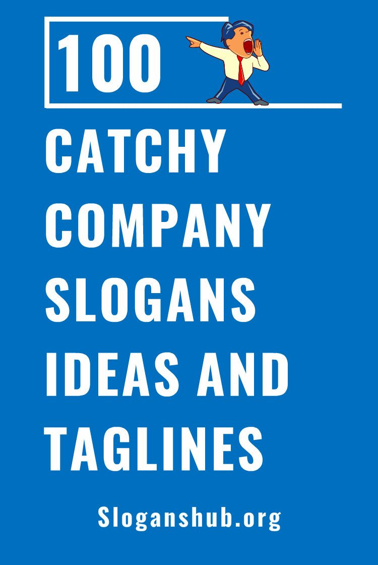100 Catchy Company Slogan Ideas And Taglines Catchy Slogans