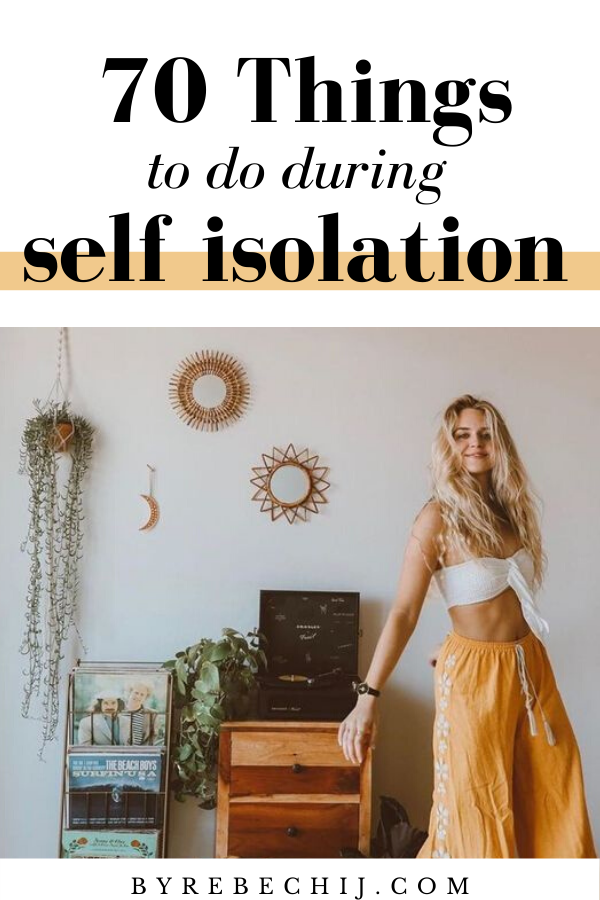 Photo of 70 Things To Do During Self Isolation (Wellness, Peace, Happiness, Personal Growth)
