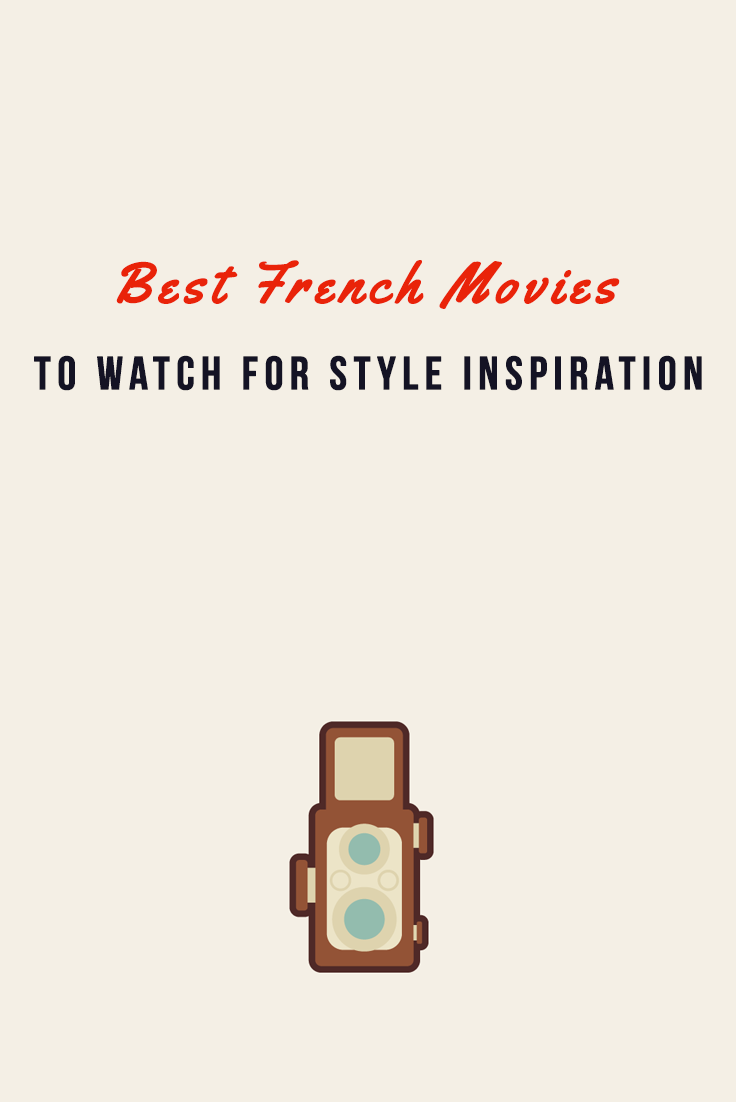 10 French Movies to Take Lessons in Style #styleinspiration