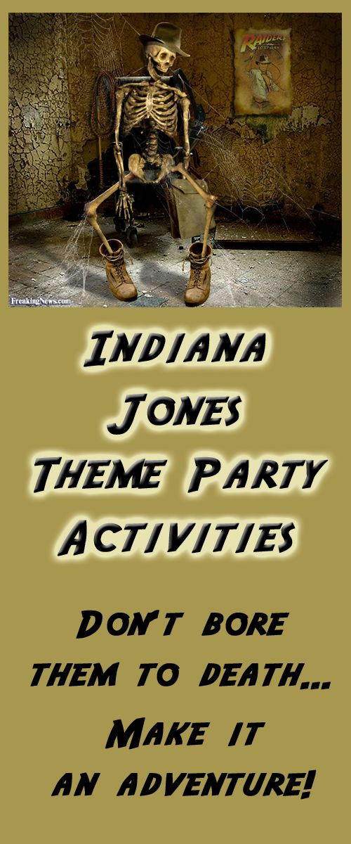 indianjones birthday party invitations%0A Indiana Jones theme party activities  making your party an adventure