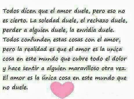 El Amor No Duele Frases Para El Corazon Amor El Amor Duele Y
