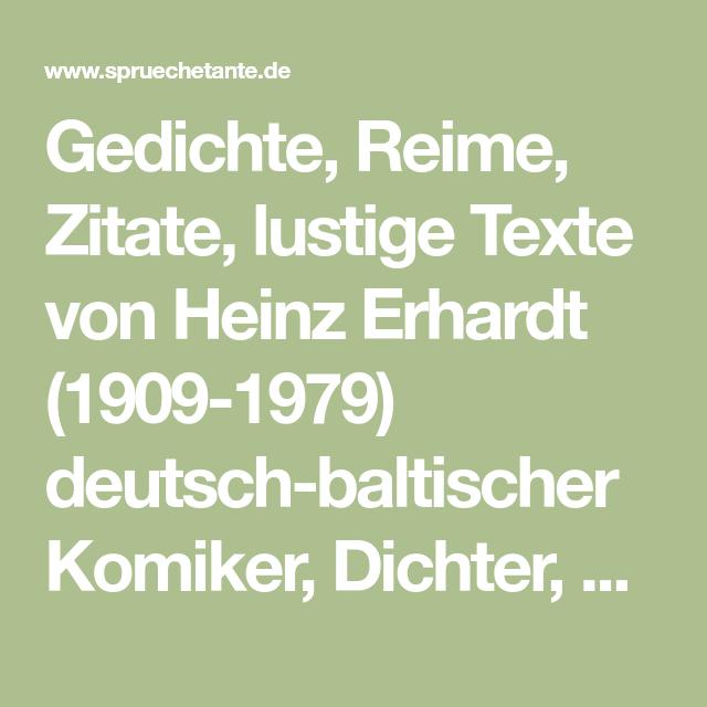 Gedichte Reime Zitate Lustige Texte Von Heinz Erhardt 1909 1979 Deutsch Baltischer Komiker Dich Heinz Erhardt Heinz Erhardt Zitate Heinz Erhardt Gedichte