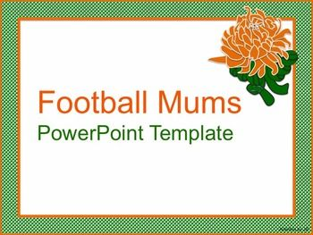 Football Mums Powerpoint Template  Football Mums Alma Mater And