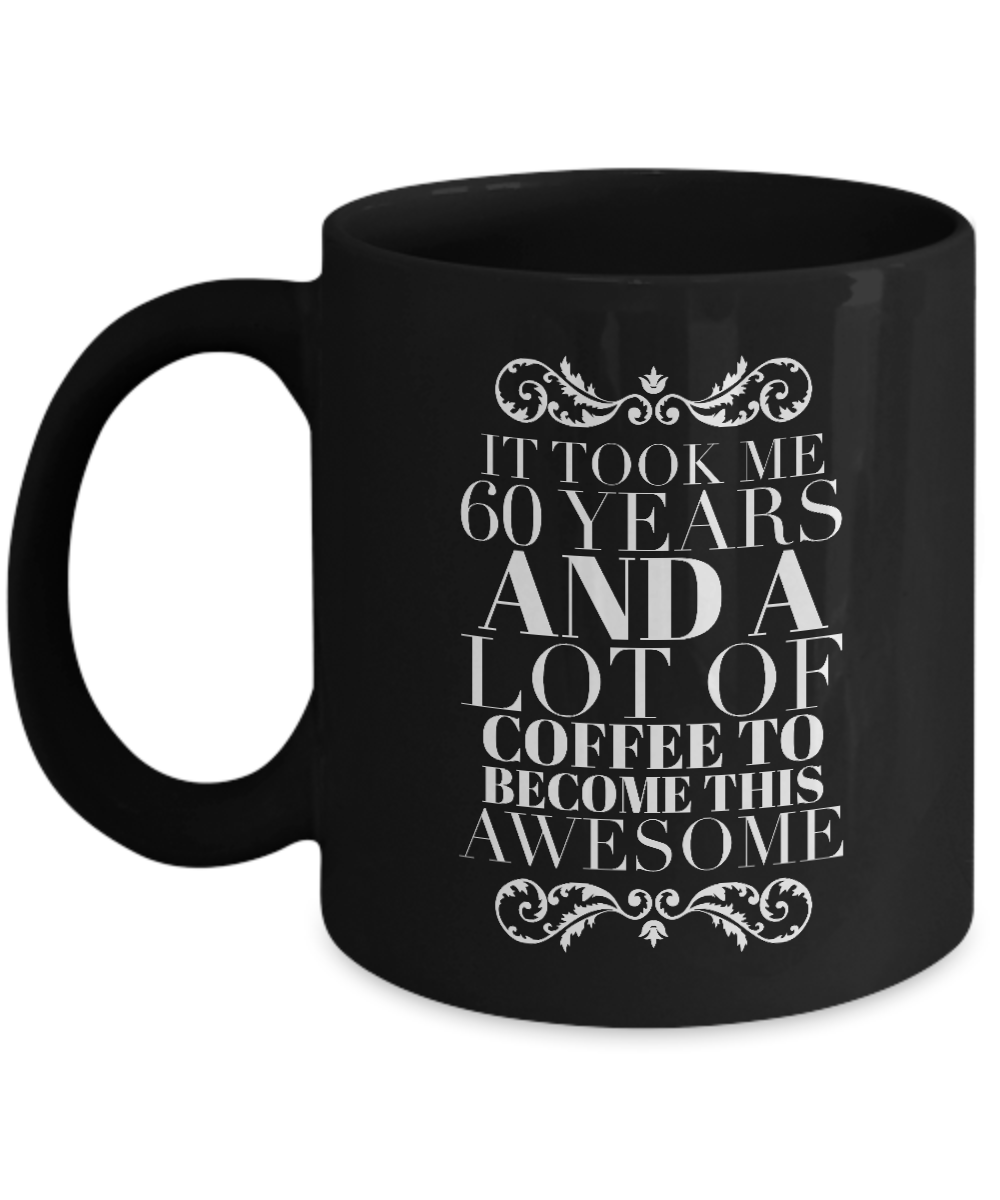 60th Birthday coffee mug novelty gift idea