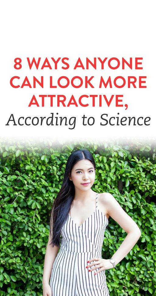 8 Ways Anyone Can Look More Attractive, According To Science