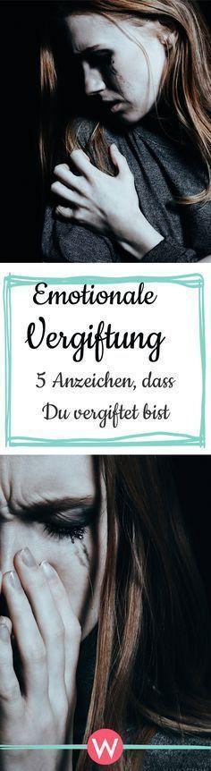 Emotionale Vergiftung: Manchmal erfährt unsere Seele so viel Leid, dass es sich anfühlt, als würde e...