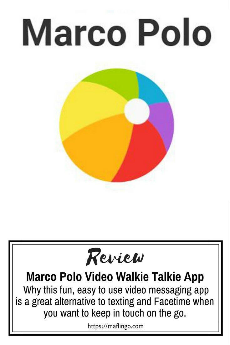 Marco Polo Video Walkie Talkie App Review App reviews