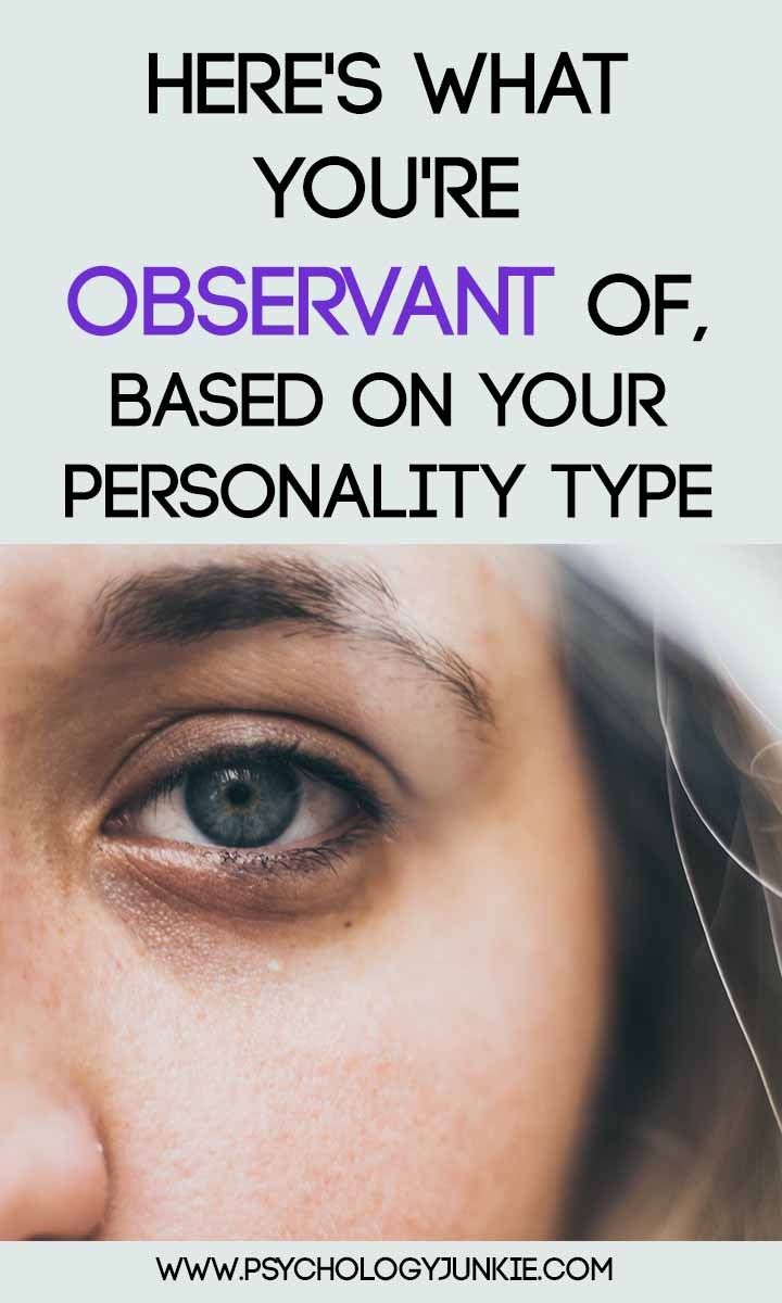 Here's What You're Observant Of, Based On Your Per