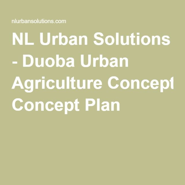 NL Urban Solutions - Duoba Urban Agriculture Concept Plan