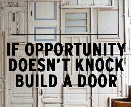 If Opportunity Doesnt Knock Build A Door Quote Motivational