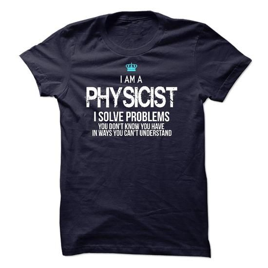 I am a Physicist T Shirts, Hoodies. Get it here ==► https://www.sunfrog.com/LifeStyle/I-am-a-Physicist-17739310-Guys.html?41382 $23