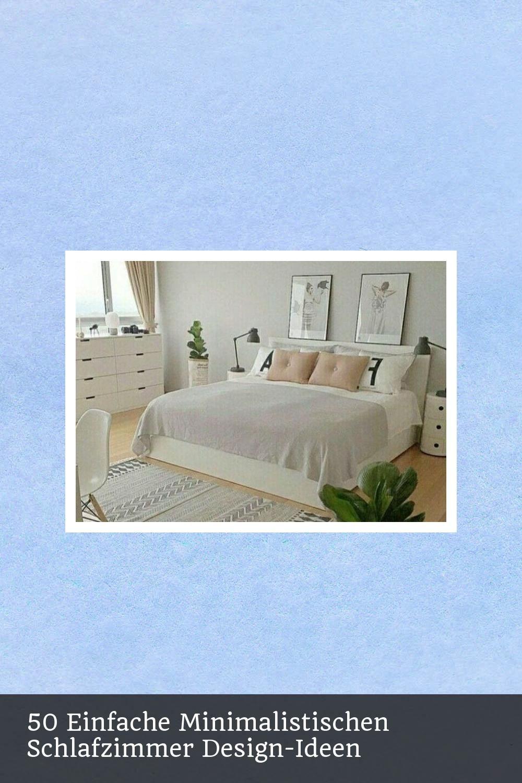 50 Einfache Minimalistischen Schlafzimmer Design Ideen Schlafzimmer Design Zimmer Design Ideen