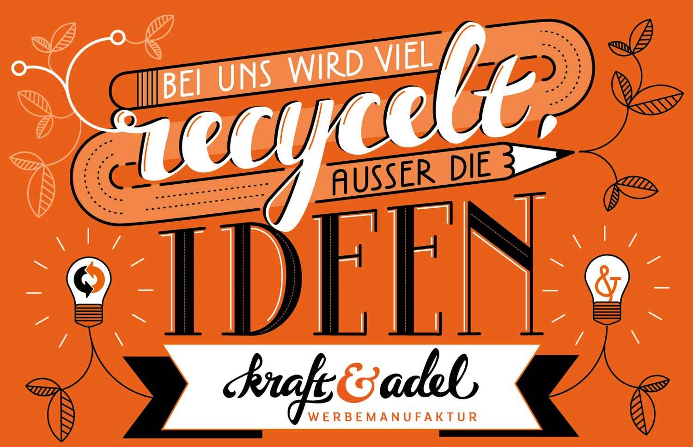 Bei uns wird viel recycelt, ausser die Ideen.  #kraftundadel #recycling #greendesign #handlettering