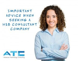 Important Advice When Seeking a H1B Consulting Company