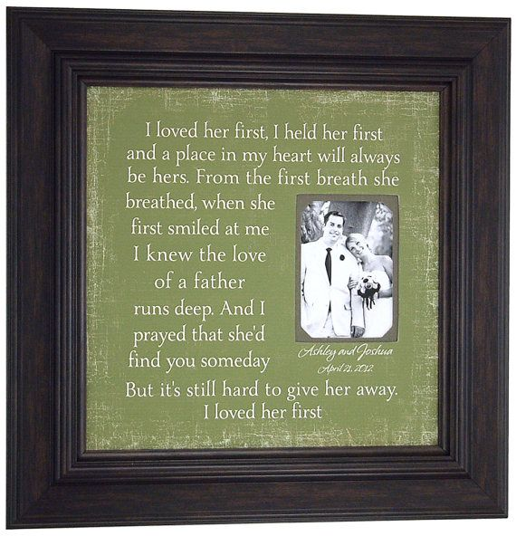Father of the Bride Photo Frame, I loved Her First | Leah\'s Wedding ...