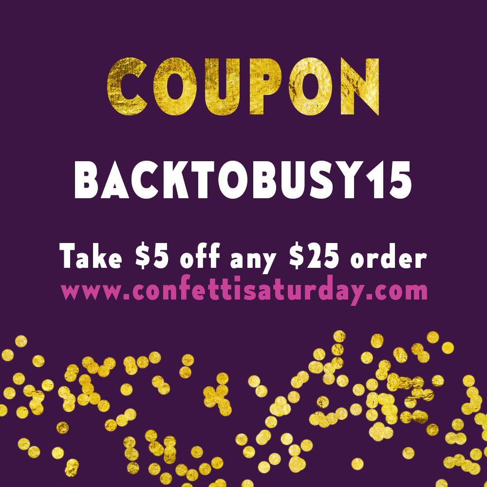 Confetti saturday coupon valid until 9122015