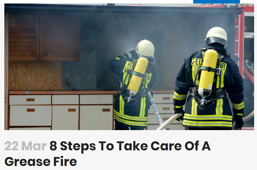 8 Steps To Take Care Of A Grease Fire House Fire Fire Safety Tips Fire Protection System