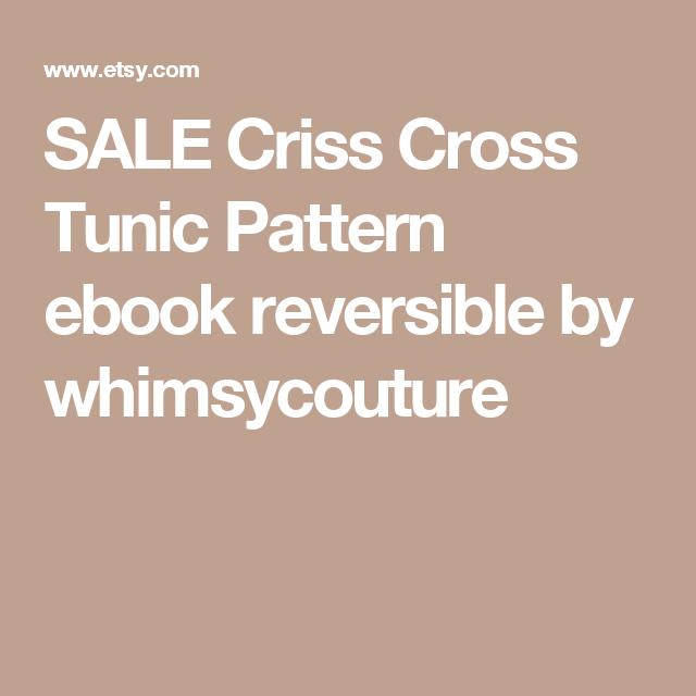 Sale criss cross tunic pattern ebook reversible by whimsycouture sale criss cross tunic pattern ebook reversible by whimsycouture fandeluxe PDF