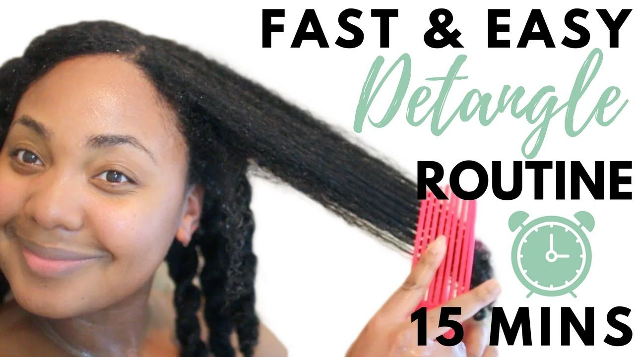 Quick Easy Detangling Routine In 15 Minutes Or Less Natural Hair