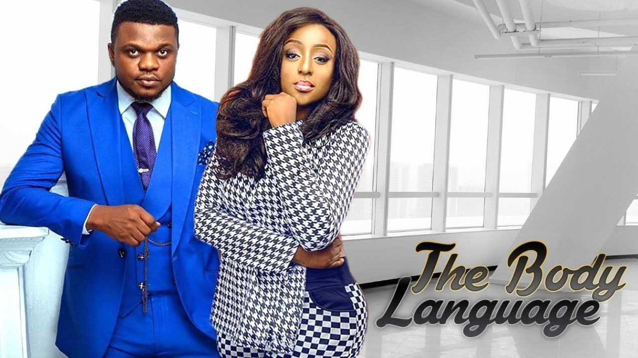 THE BODY LANGUAGE -KEN ERICS latest nigerian movies 2017