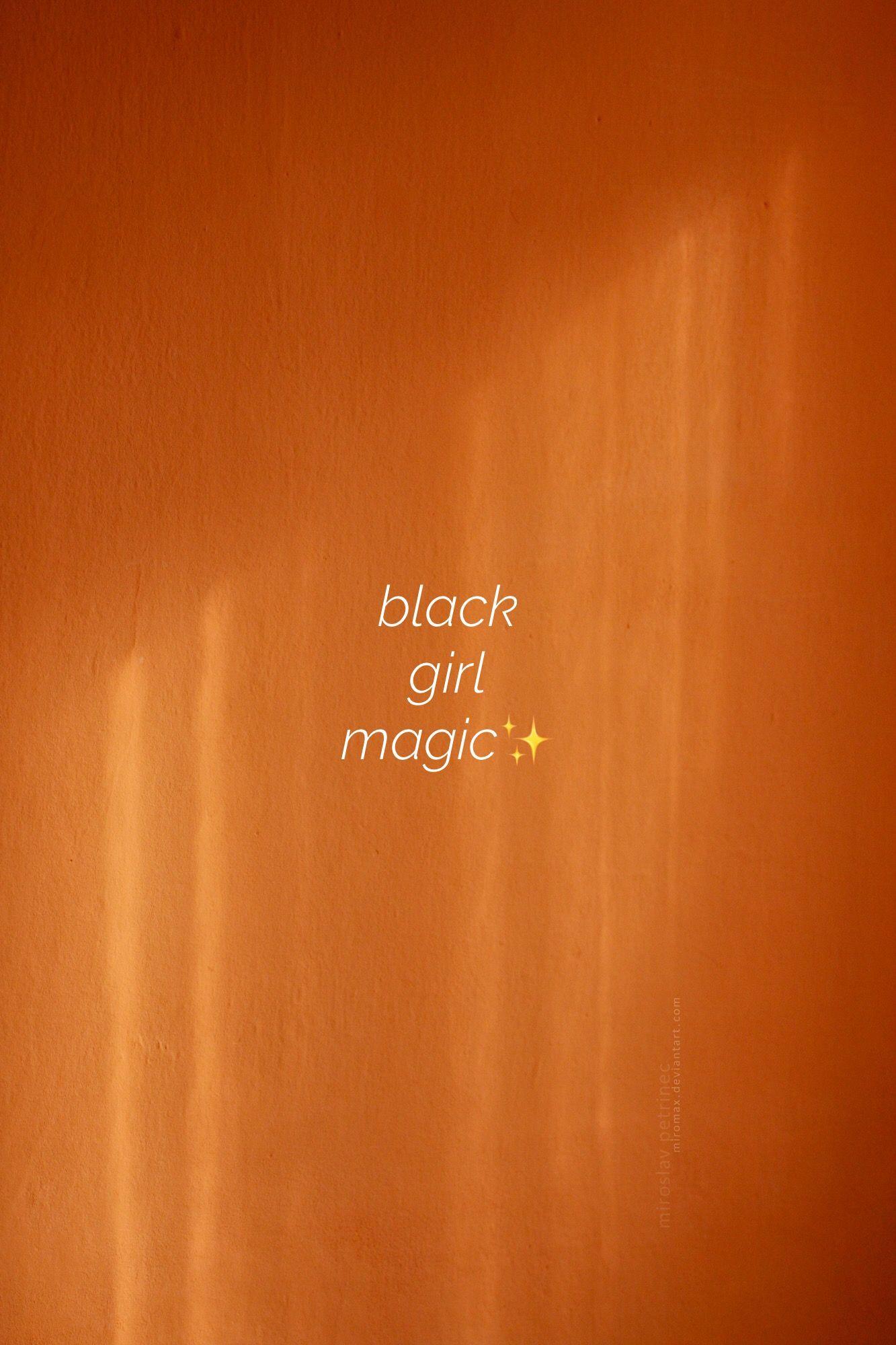 Black Girl Magic Made By Me Black Girl Magic Magic Aesthetic Black Girl Quotes