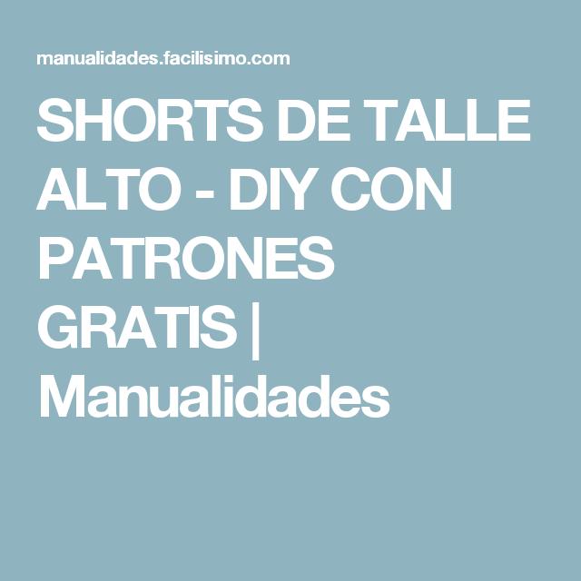 Cómo hacer unos shorts de talle alto, patrones incluidos | Modelos ...