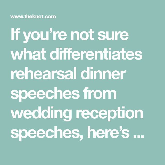 Heres The Difference Between Rehearsal Dinner Speeches And
